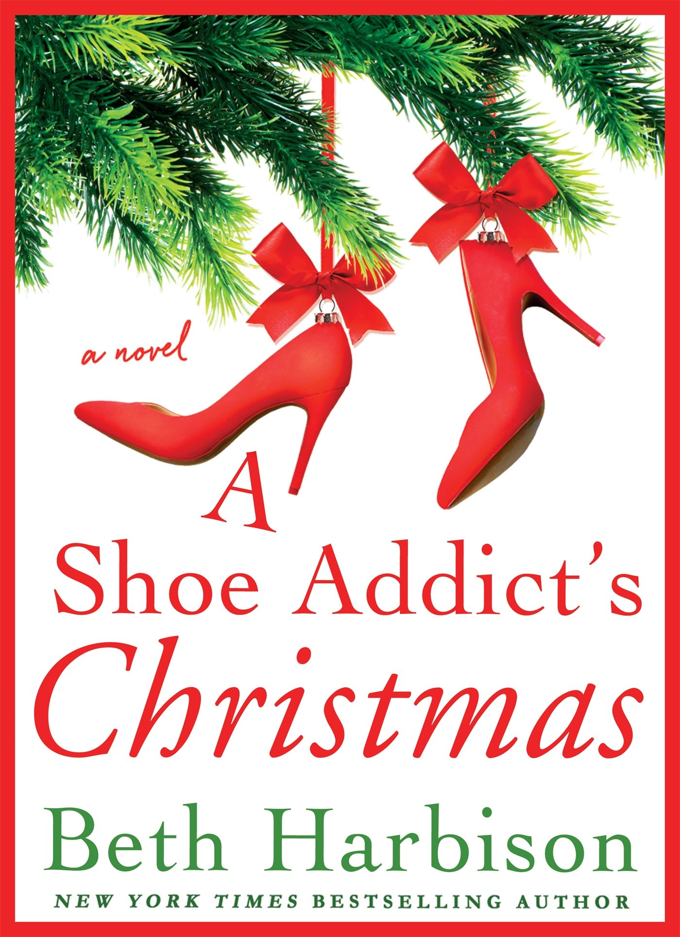 Christmas Shoe.A Shoe Addict S Christmas A Novel The Shoe Addict Series