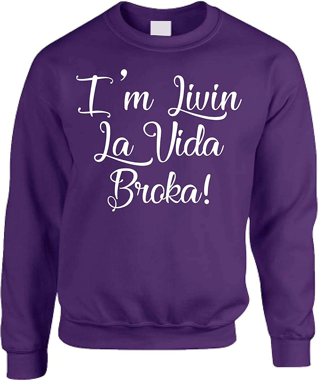 Allntrends Adult Sweatshirt Livin LA Vida Broka No Money Broke Unemployed Top