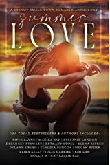 Summer Love: A Steamy Small Town Romance Anthology Kindle Edition