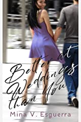 Better At Weddings Than You (Chic Manila Book 9) Kindle Edition