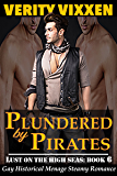 Plundered By Pirates (Gay Victorian Romance): Gay Historical Regency First Time Victorian Menage Romance (Lust On The High Seas Book 6)