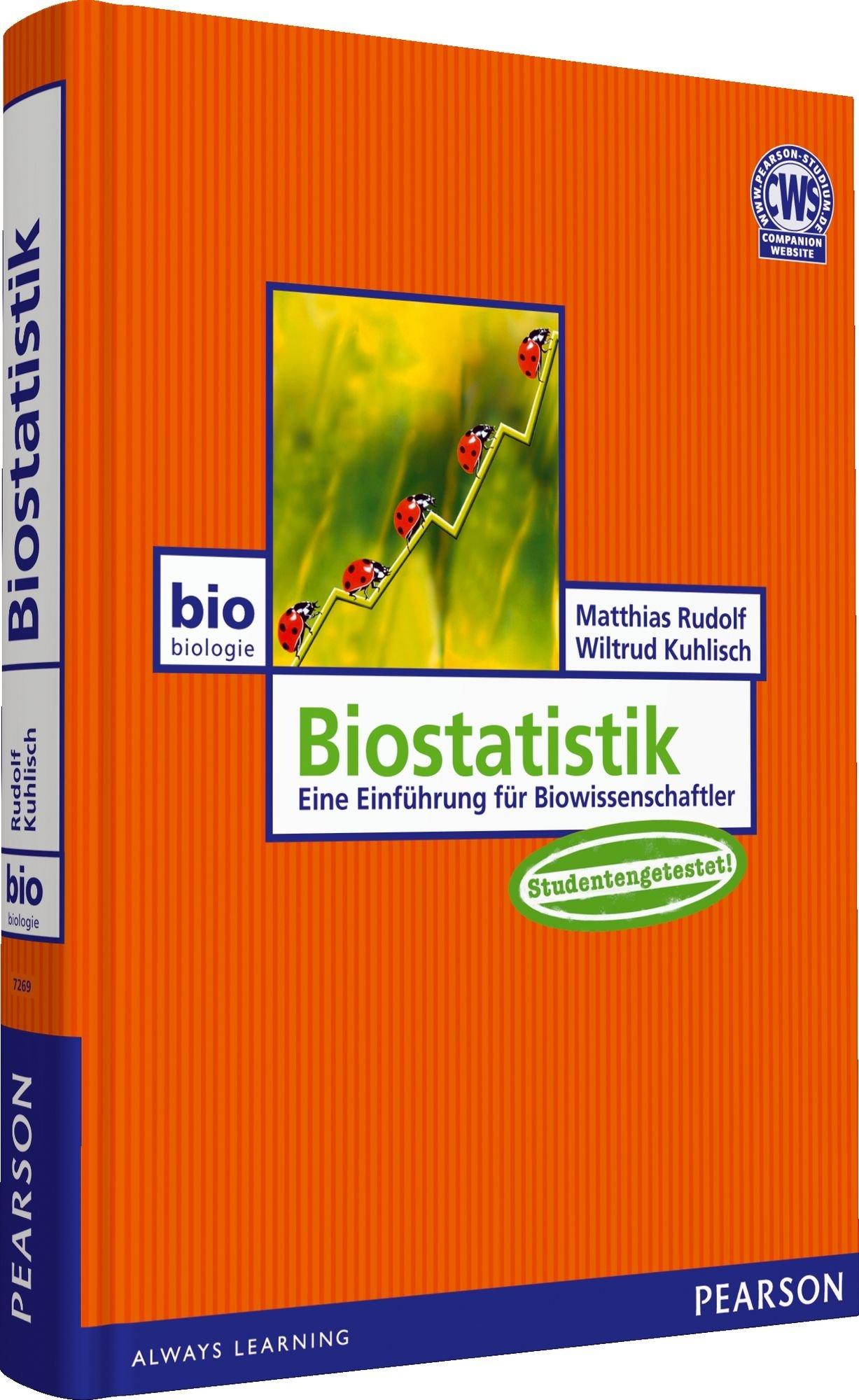 Biostatistik: Eine Einführung für Biowissenschaftler (Pearson Studium - Biologie)