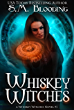 Whiskey Witches: Volume 1