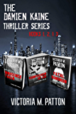The Damien Kaine Thriller Series Books 1-3: An Edgy Gripping Fast Paced Novel (Damien Kaine Series)