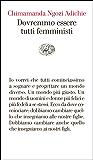 Dovremmo essere tutti femministi (Vele Vol. 105) (Italian Edition)