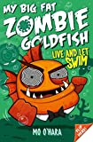 My Big Fat Zombie Goldfish 5: Live and Let Swim: Live and Let Swim
