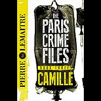 Camille: The Final Paris Crime Files Thriller (The Paris Crime Files Book 3) (English Edition)
