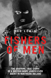 Fishers of Men - The Gripping True Story of a British Undercover Agent in Northern Ireland