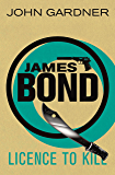 Licence to Kill (John Gardner's Bond series Book 9)