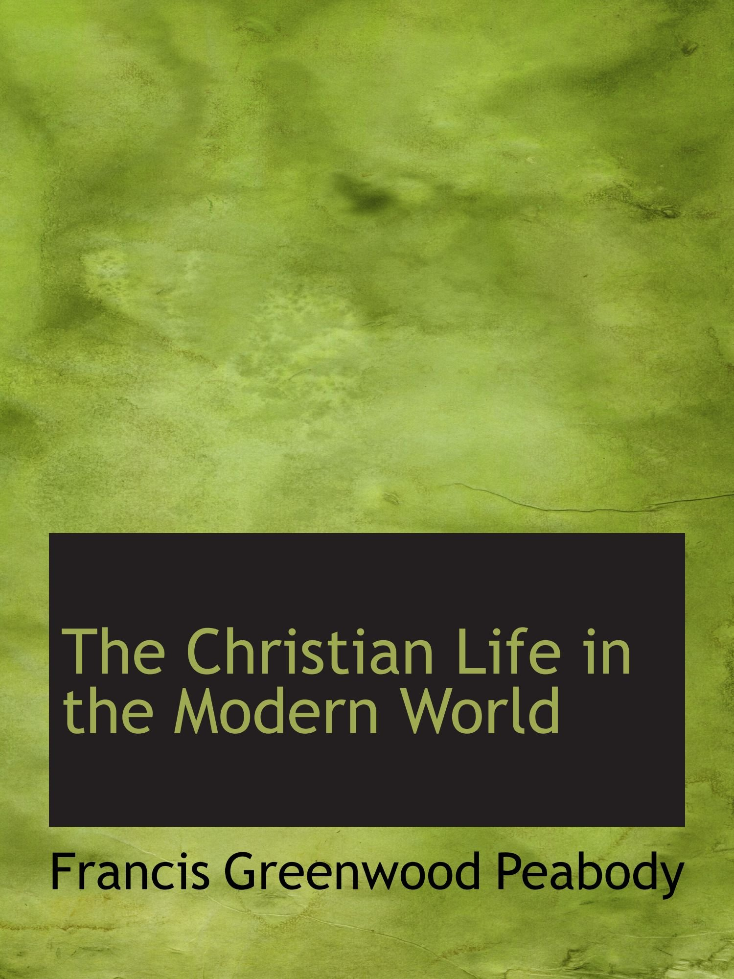 Read Online The Christian Life in the Modern World PDF