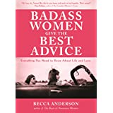 Badass Women Give the Best Advice: Everything You Need to Know About Love and Life (Feminst Affirmation Book, From the bestse