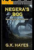 Negera's Bog (Sleag's Quest, Book 2)