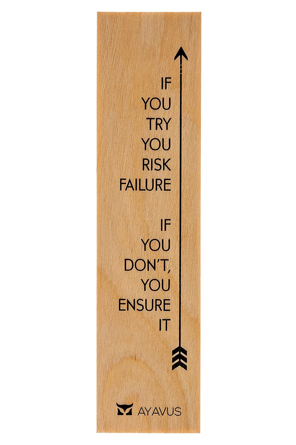 If You Try You Risk Failure, If You Don't You Ensure It - Wood Bookmark Entrepreneur Quote Hipster Arrow Inspirational Quotes Shark Tank Dragon's Den Self Improvement … AYAVUS B2
