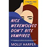 Nice Werewolves Don't Bite Vampires (Half-Moon Hollow Book 8)