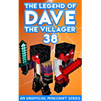 Dave the Villager 38: An Unofficial Minecraft Video Game Novel (The Legend of Dave the Villager)