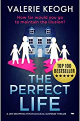 The Perfect Life: a jaw-dropping psychological thriller Kindle Edition