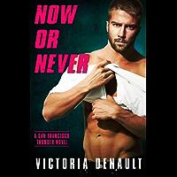 Now or Never (San Francisco Thunder Book 4)