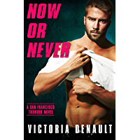 Now or Never (San Francisco Thunder Book 4)