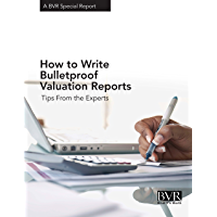 How to Write Bulletproof Valuation Reports: Tips From the Experts