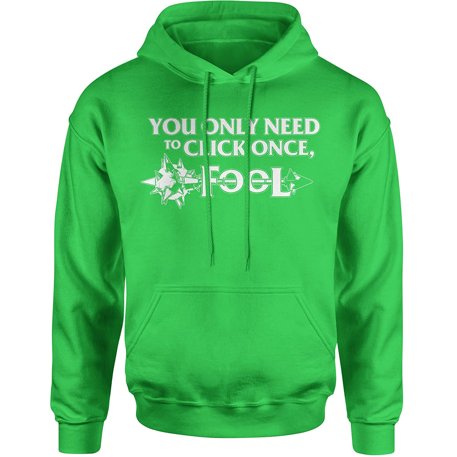 FerociTees Only Click Once Fool League Champion Mord Quote Unisex Adult Hoodie 3050-H