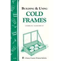 Building & Using Cold Frames: Storey Country Wisdom Bulletin A-39