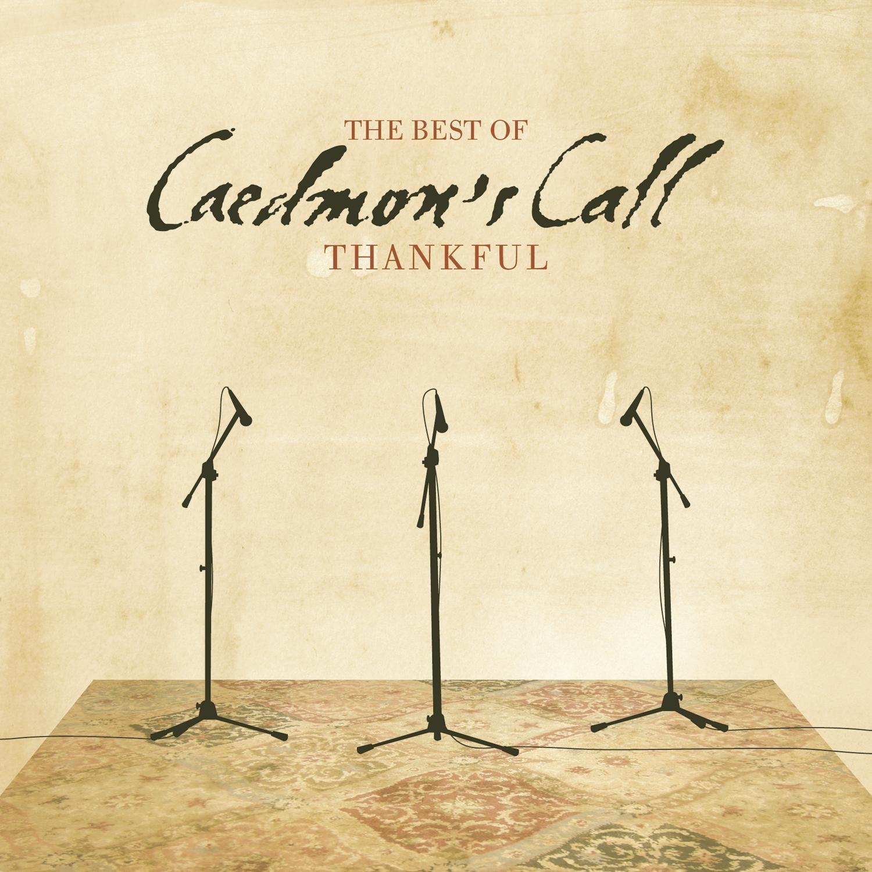 Thankful, The Best Of Caedmon'S Call