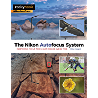 The Nikon Autofocus System: Mastering Focus for Sharp Images Every Time (English Edition)