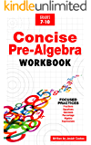Concise Pre Algebra: Learn Algebra Basics in This Easy to Understand Algebra Workbook Style Textbook | Detailed Lessons…