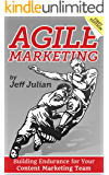 Agile Marketing: Building Endurance for Your Content Marketing Team