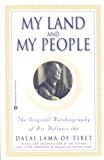 My Land and My People: The Original Autobiography of His Holiness the Dalai Lama of Tibet (English Edition)