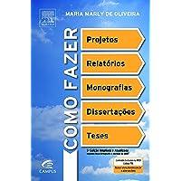 Como Fazer Projetos, Relatórios, Monografias, Dissertações e Teses