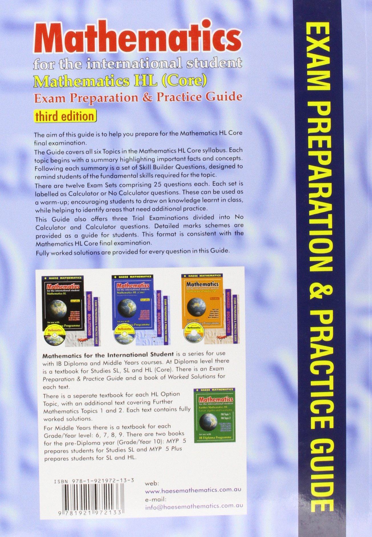 MATHEMATICS FOR THE INTERNATIONAL STUDENT: MATHEMATICS HL (CORE), 3RD / EXAM  PREPARATION & PRACTICE GUIDE: HAESE ET AL: 9781921972133: Amazon.com: Books