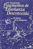 Fragmentos De Una Ensenanza Desconocida/fragments Of An Unknown Teaching: En Busca De Lo Milagroso/in Search Of The Miracle