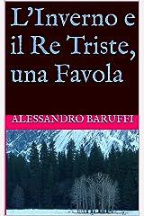 L'Inverno e il Re Triste, una Favola (Italian Edition) Kindle Edition