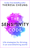 The Sensitivity Code: Life strategies for thriving in an overwhelming world