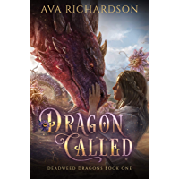 Dragon Called (Deadweed Dragons Book 1) (English Edition)