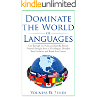 DOMINATE THE WORLD OF LANGUAGES: CUT THROUGH THE NOISE AND GET THE PROVEN FORMULA STRAIGHT FROM A MULTILINGUAL. BROADEN…