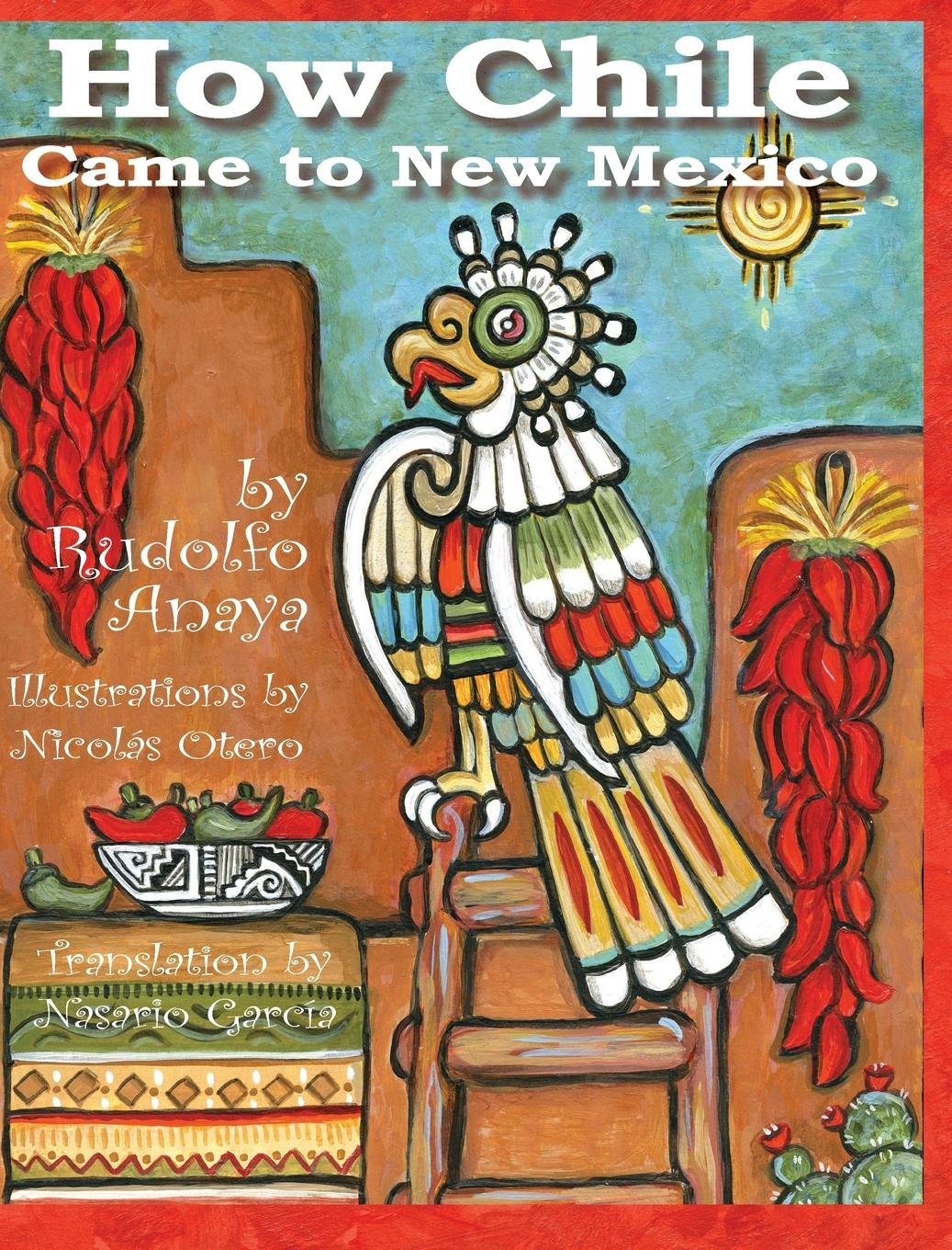How Chile Came to New Mexico (English and Spanish Edition) by Rio Grande Books