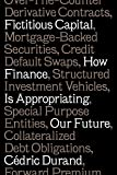Fictitious Capital: How Finance Is Appropriating