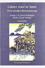 Cultura visual en Japón (Estudios de Asia y Africa) (Spanish Edition) Paperback