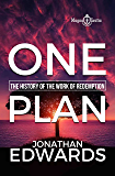 ONE PLAN. THE HISTORY OF THE WORK OF REDEMPTION