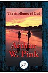 The Attributes of God: With Linked Table of Contents (English Edition) eBook Kindle