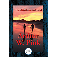 The Attributes of God: With Linked Table of Contents