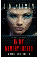 In My Memory Locked: A cyber-noir thriller Kindle Edition