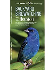 Backyard Birdwatching in Houston: An Introduction to Birding and Common Backyard Birds of Southeastern Texas