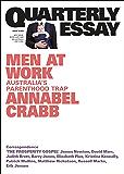 Quarterly Essay 75 Men at Work: Australia's Parenthood Trap