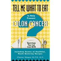 Tell Me What to Eat to Help Prevent Colon Cancer (Tell Me What to Eat series)