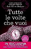 Tutte le volte che vuoi (One Night Trilogy Vol. 2) (Italian Edition)