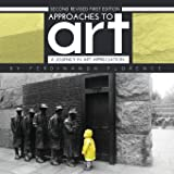 Approaches to Art: A Journey in Art Appreciation (Second Revised First Edition)