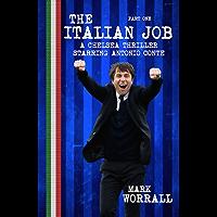 The Italian Job: A Chelsea thriller starring Antonio Conte: part one